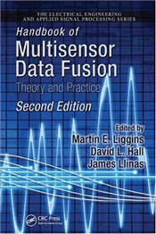 Handbook of Multisensor Data Fusion 2E : Theory and Practice - Liggins, Martin E.