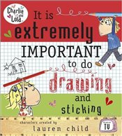 Charlie and Lola : It is Extremely Important to do Drawing and Sticking - Child, Lauren