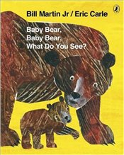 Baby Bear, Baby Bear, What do you See? - Carle, Eric