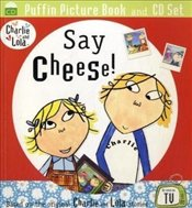 Charlie and Lola : Say Cheese - Child, Lauren