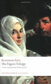 Figaro Trilogy : The Barber of Seville,The Marriage of Figaro,The Guilty Mother [Trns: David Coward] - Beaumarchais, Pierre