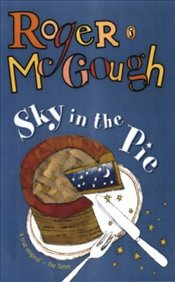 Sky in the Pie : A Book of New Poems  - McGough, Roger