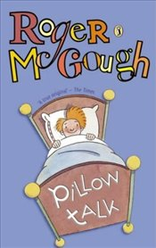 Pillow Talk : A Book of Poems  - McGough, Roger
