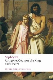 Antigone, Oedipus the King and Electra - Sophocles