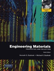 Engineering Materials 9e PIE : Properties and Selection - Budinski, Kenneth G.