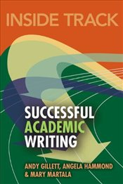 Inside Track to Successful Academic Writing - Gillett, Andy