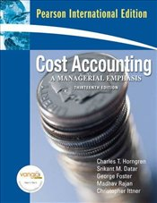 Cost Accounting 13e PIE : Managerial Emphasis  - Horngren, Charles T.