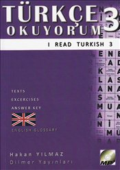 Türkçe Okuyorum 3 - I Read Turkish 3 : Texts - Exercises - Answer Key - Glossary : CD - Yılmaz, Hakan