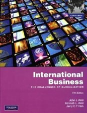 International Business 5e PIE : The Challenges of Globalization - Wild, John J.