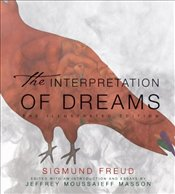 Interpretation of Dreams : The Illustrated Edition - Freud, Sigmund