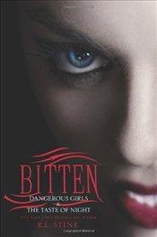 Bitten : Dangerous Girls and the Taste of Night - Stine, R. L.