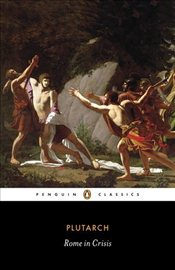 Rome in Crisis - Plutarch,