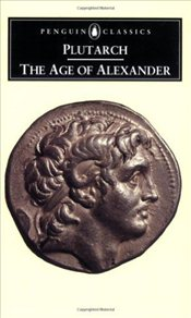 Age of Alexander - Plutarch,