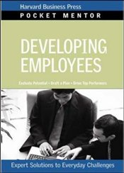 Pocket Mentor Series : Developing Employees - Harvard Business