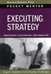Pocket Mentor Series : Executing Strategy - Harvard Business