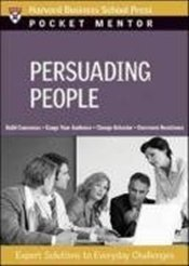 Pocket Mentor Series : Persuading People - Harvard Business
