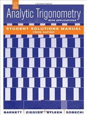 Student Solutions Manual Analytic Trigonometry with Applications 10e - Barnett, Raymond A.
