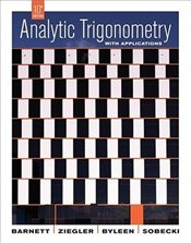 Analytic Trigonometry with Applications 10e - Barnett, Raymond A.