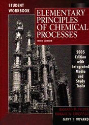 Elementary Principles of Chemical Processes 3E: With Student Workbook - Felder, Richard M.