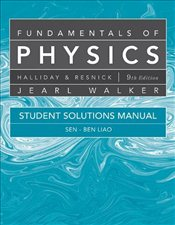 Fundamentals of Physics 9e: Student Solutions Manual  - Halliday, David
