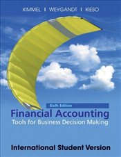 Financial Accounting: Tools for Business Decision Making 6e ISV - Kimmel, Paul D.
