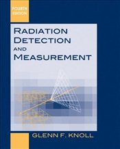 Radiation Detection and Measurement 4E - Knoll, Glenn F.