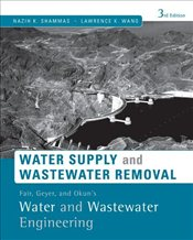 Water Supply and Wastewater Engineering 3E : Water Supply and Wastewater Removal  - Okun, Daniel A.