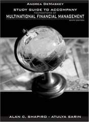 Study Guide to accompany Foundations of Multinational Financial Management 6e  - Shapiro, Alan C.