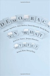 Democracy in What State?  - Badiou, Alain