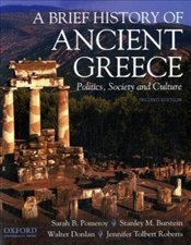 Brief History of Ancient Greece 2e : Politics, Society and Culture - Pomeroy, Sarah B.