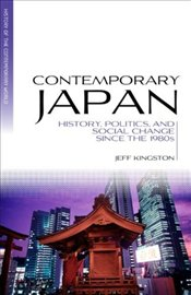 Contemporary Japan: History, Politics and Social Change Since the 1980s (Blackwell History of the Co -