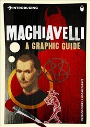 Introducing Machiavelli : A Graphic Guide - CURRY, PATRICK