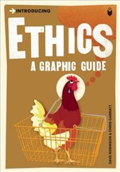 Introducing Ethics : A Graphic Guide - Robinson, Dave