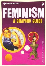 Introducing Feminism : A Graphic Guide - Jenainati, Cathia