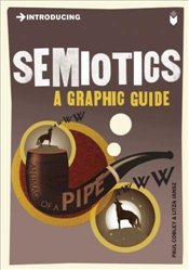 Introducing Semiotics : A Graphic Guide - COBLEY, PAUL