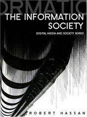 Information Society : Cyber Dreams and Digital Nightmares  - Hassan, Robert