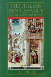 Italian Renaissance : Culture and Society in Italy - Burke, Peter