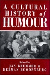 Cultural History of Humour : From Antiquity to the Present Day - BREMMER, JAN