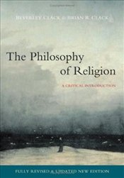 Philosophy of Religion : A Critical Introduction - Clack, Beverley