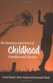 Changing Experience of Childhood : Families and Divorce - Smart, Carol