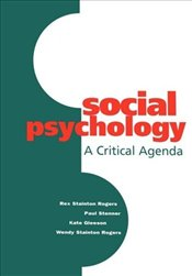 Social Psychology : A Critical Agenda - Rogers, Rex Stainton