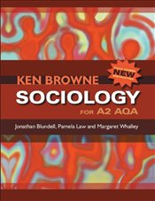 Sociology for A2 AQA - Browne, Ken
