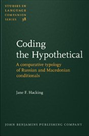 Coding the Hypothetical : A Comparative Typology of Russian and Macedonian Conditionals  - Hacking, Jane F.