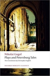Plays and Petersburg Tales : Petersburg Tales, Marriage,The Government Inspector - Gogol, Nikolai Vasilevich