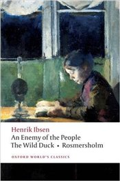 Enemy of the People, The Wild Duck, Rosmersholm - Ibsen, Henrik