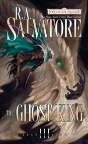 Ghost King : Transitions Trilogy Book 3 : Legend of Drizzt Series-22 - Salvatore, R. A.