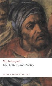 Life, Letters, and Poetry  - Michelangelo