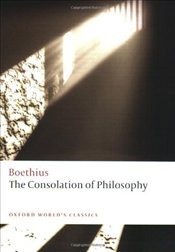 Consolation of Philosophy  - Boethius,