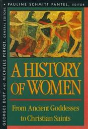 History of Women in the West 1 : From Ancient Goddesses to Christian Saints - Duby, Georges