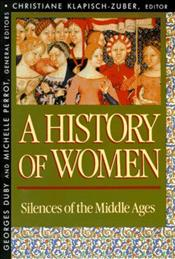 History of Women in the West 2 : Silences of the Middle Ages  - Duby, Georges